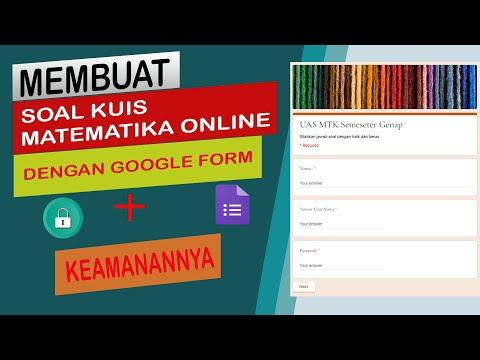 cara-membuat-soal-matematika-online-dengan-google-form+keamanan-soal-ujian-online