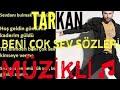 TARKAN-Beni Çok Sev Sözleri Lyrics(2017)(Müzikli) mp3 indir