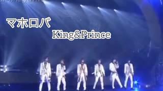 King & Prince - マホロバ