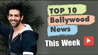 Top 10 Bollywood News This Week | 04 March-09 March 2019 | Bollywood Latest News and Gossips