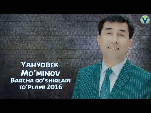 Yahyobek Mo'minov - Barcha qo'shiqlari to'plami | Яхёбек Муминов - Барча кушиклари туплами (2016)