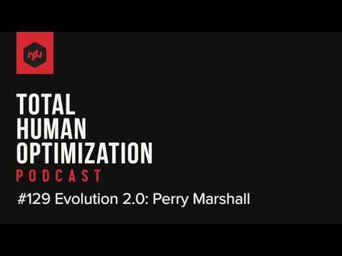 #129 Evolution 2.0: Perry Marshall | Total Human Optimization Podcast