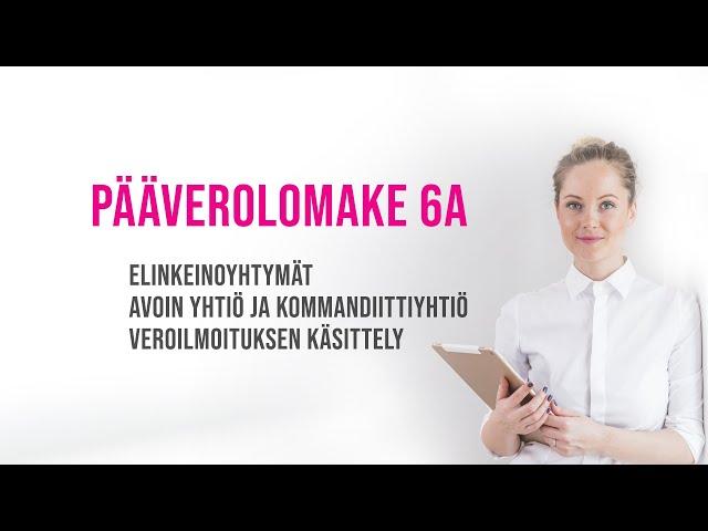 Taloushallinto - 6A Elinkeinotoiminnan veroilmoitus / Tilinpäätös välilehdet
