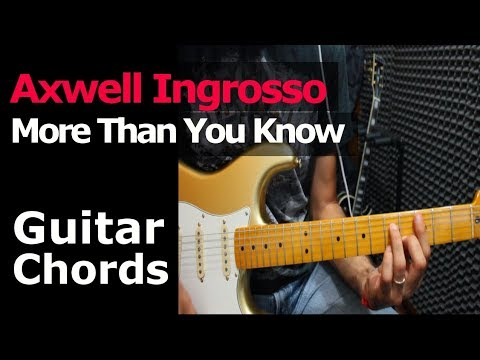 HOW TO PLAY - Axwell /\ Ingrosso - More Than You Know - Guitar Chords