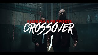 KIANUSH x PA Sports - CROSSOVER (prod. by Chekaa & Chrizmatic)