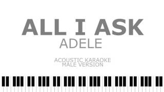 All I Ask - Adele (Male Version) Acoustic Karaoke | Instrumental