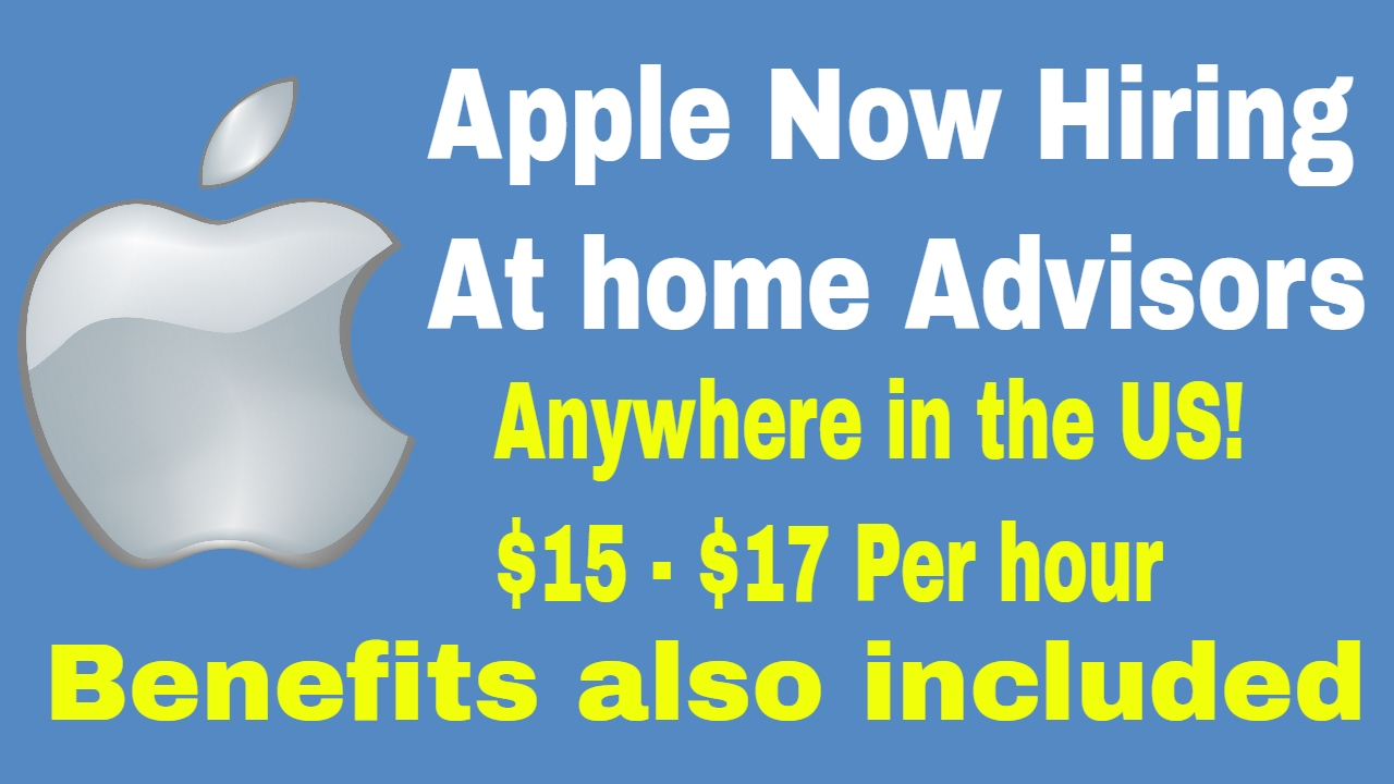 Apple Now Hiring At Home Advisors Act Fast 15 17 Per Hour Benefits