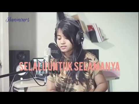 Hanin Dhiya - Selalu Untuk Selamanya (LIVE COVER) - FULL