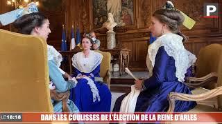 Dans les coulisses de l'élection de la Reine d'Arles