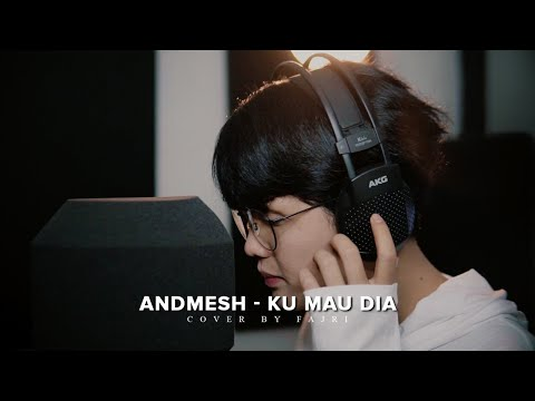Andmesh - Kumau Dia Cover By Fajri
