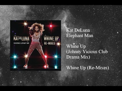 Kat DeLuna  Whine Up featuring Elephant Man Johnny Vicious Club Drama Mix