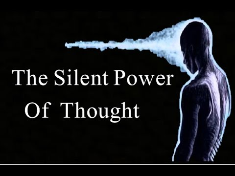 The Silent Power of Thought - Controlling & Directing One