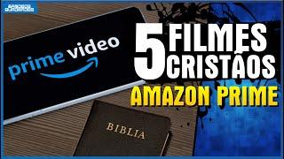 5 FILMES CRISTÃOS NA AMAZON PRIME EM 2021