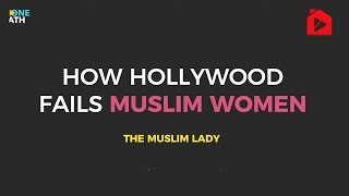 Как Голливуд искаженно показывает мусульманок   The Muslim Lady
