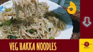 VEG HAKKA NOODLES  eggless  street style  Noodles Recipe  PLATE IT #YUM #plateit #delish