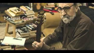 Mehmet Güreli | içimdengelen playlist #5