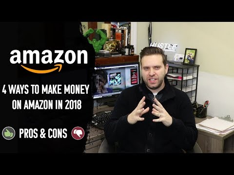 WHICH AMAZON BUSINESS MODEL IS RIGHT FOR YOU? (4 ways to make money on Amazon in 2018)