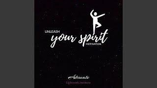 Unleash your spirit motivation
