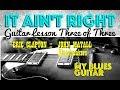 IT AIN'T RIGHT : Guitar Lesson 3 of 3 : Eric Clapton : John Mayall : Bluesbreakers