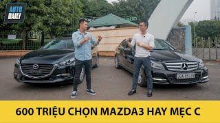 600 triệu chọn Mazda3 hay Mercedes C Class? Mua xe nào cho LÀNH và TIẾT KIỆM?  Autodaily.vn 