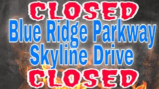 Blue Ridge Parkway and Skyline Drive- CLOSED