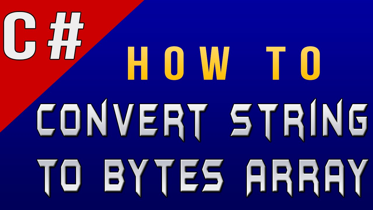 How to Convert String to Bytes Array in C#