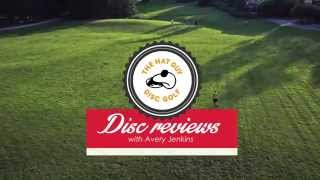 The Hat Guy Disc Reviews with Avery Jenkins - Episode 7 - Discmania LadyLine FD