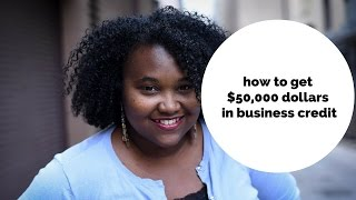 How to get $50,000 in business credit cards.
