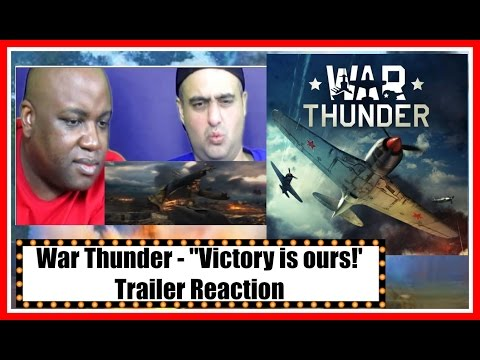 War Thunder (Гром войны) - ''Victory Is Ours!' - Trailer Reaction