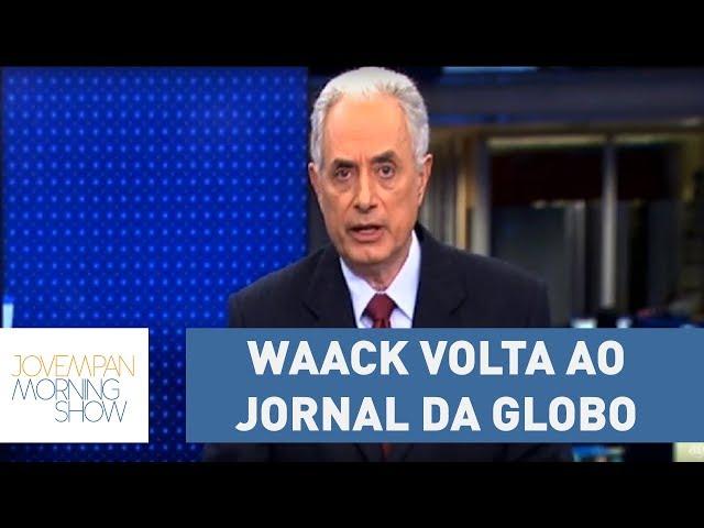 Waack deve voltar na segunda ao Jornal da Globo | Morning Show