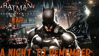 "BATMAN ARKHAM KNIGHT RAP - ""A Night To Remember"" 
