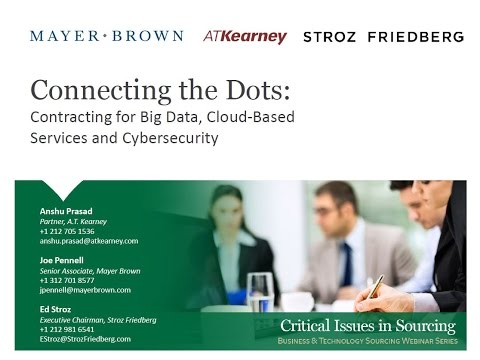 Mayer Brown - Connecting the Dots Contracting for Big Data, Cloud Based Services and Cybersecurity