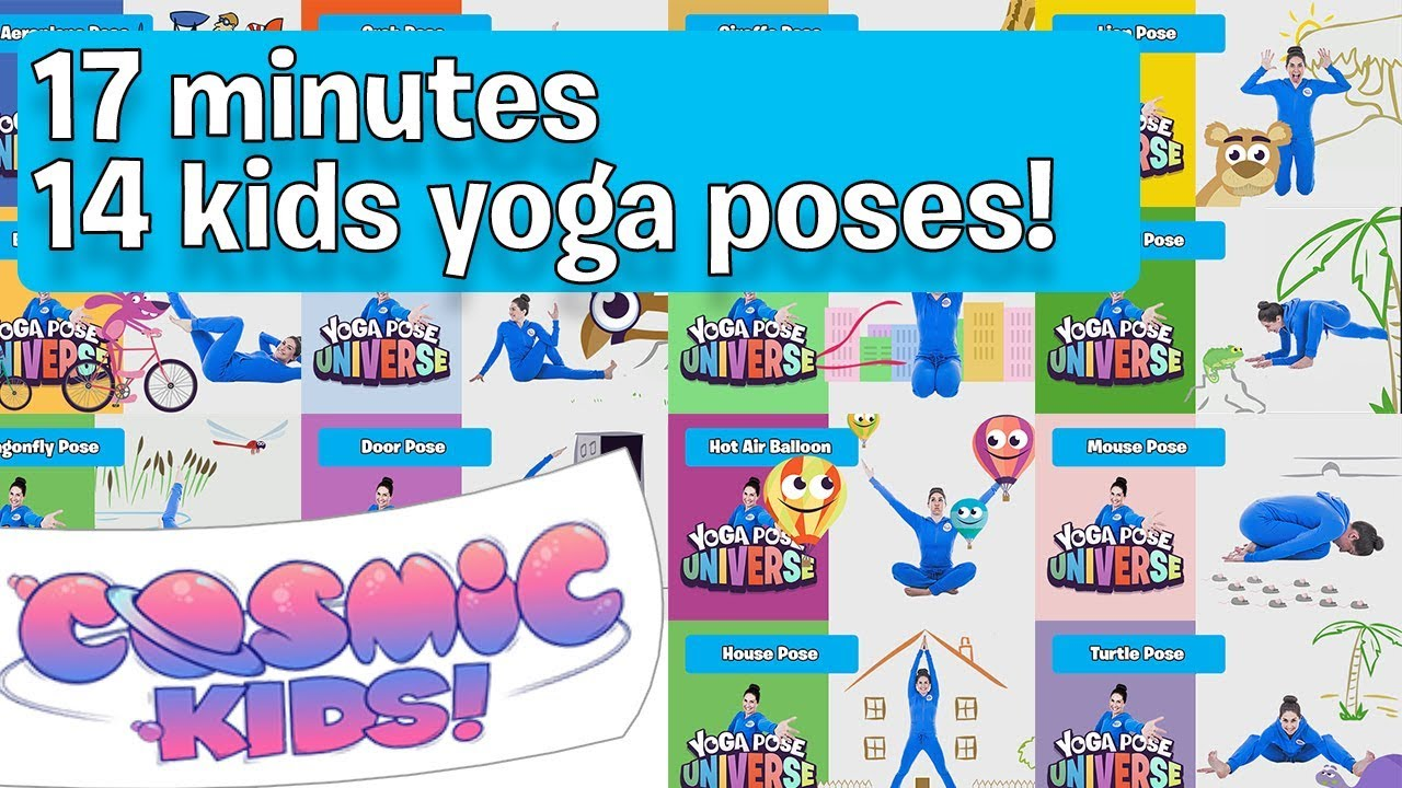 Cosmic Kids Yoga Pose Universe 17 Minutes 14 Poses Compilation Youtube