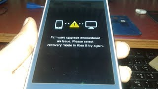 Firmware upgrade encountered an issue.Please select  recovery mode in kies & try again.