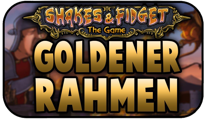 DAS IST EINFACH NUR DUMM, GOLDENER RAHMEN - SHAKES AND FIDGET W11 ...