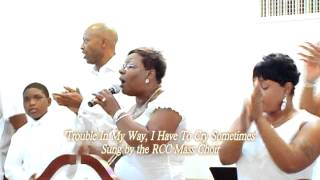 """Trouble In My Way, I Have To Cry Sometimes"" Sung by the RCC Mass Choir"