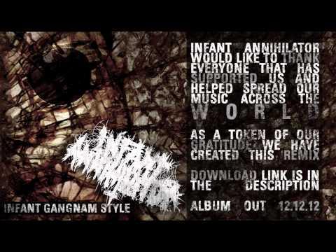 Infant Annihilator  Gangnam Style Remix  HD