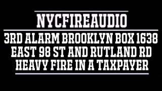 NYCFireAudio - FDNY Brooklyn 3rd Alarm Box 1638 Audio - Fire In A Taxpayer - 7/20/18
