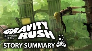 Gravity Rush - What You Need to Know! (Story Summary)