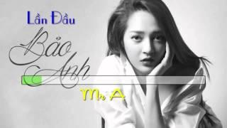 Lần Đầu - Bảo Anh ft. Mr.A - Karaoke