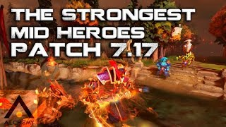 Dota 2: The Best Mid Heroes of Patch 7.17 | Pro Dota 2 Guides