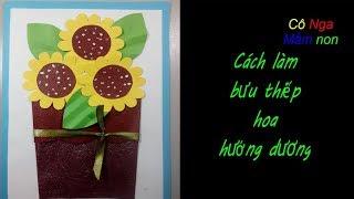 Hướng dẫn làm bưu thiếp  hoa hướng - how to make a sunflower card