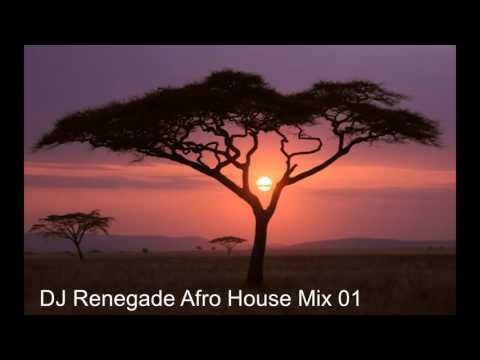 DJ Renegade Afro House Mix 01