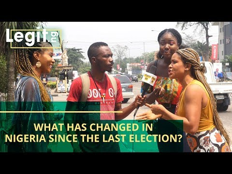 What has changed in Nigeria since the last election? | Legit TV