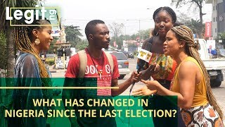 What has changed in Nigeria since the last election?   Legit TV