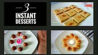 3 instant desserts, Instant besan recipes, Cooking without fire
