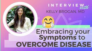 Ep 136 Sivana Podcast: Embracing Your Symptoms to Overcome Disease with Kelly Brogan, MD