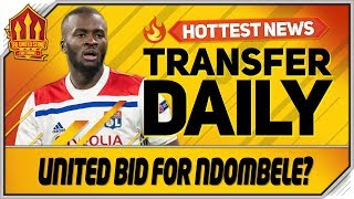 Ndombele Bid Confirmed? Man Utd Transfer News
