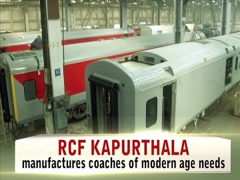 RCF Kapurthala manufactures coaches of modern age needs
