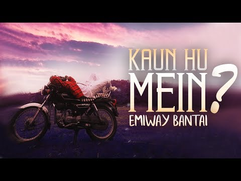 EMIWAY-KAUN HU MEIN (OFFICIAL VIDEO)